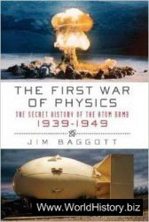 The First War of Physics: The Secret History of the Atomic Bomb, 1939-1949