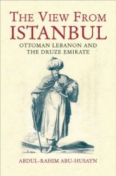The View from Istanbul: Ottoman Lebanon and the Druze Emirate