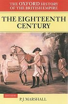 The Oxford History of the British Empire. Volume II: The Eighteenth Century