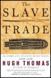 The Slave Trade: The Story of the Atlantic Slave Trade: 1440-1870