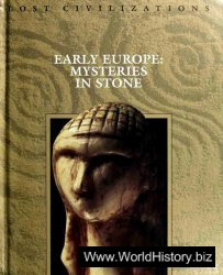 Early Europe - Mysteries in Stone