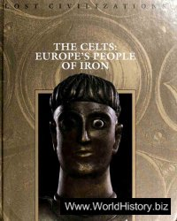 The Celts - Europe's People of Iron