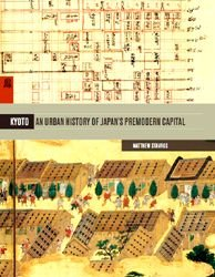 Kyoto - An Urban History of Japans Premodern Capital