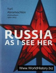 Russia As I See Her: Photoalbum, 1960-2013