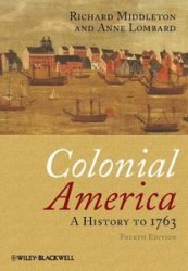 Colonial America: A History to 1763, 4th Edition