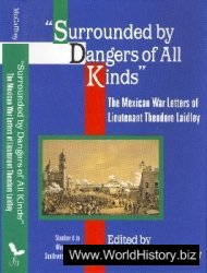 Surrounded by Dangers of All Kinds. The Mexican War Letters of Lieutenant Theodore Laidley