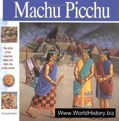 Macchu Picchu: The Story of the Amazing Inkas
