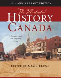 The Illustrated History of Canada, 25th Anniversary Edition
