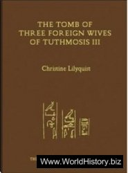 The Tomb of Three Foreign Wives of Tuthmosis III
