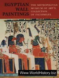 Egyptian Wall Paintings: The Metropolitan Museum of Art's Collection of Facsimiles