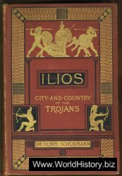 Ilios The City and Country of the Trojans.
