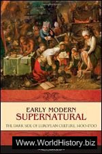 Early Modern Supernatural: The Dark Side of European Culture, 1400-1700
