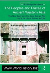 The Rоutledge Handbook of The Peoples and Places of Ancient Western Asia