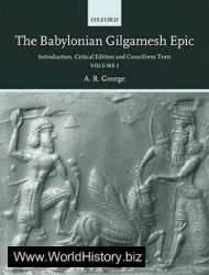 The Babylonian Gilgamesh Epic: Introduction, Critical Edition and Cuneiform Texts Vol. 1,2
