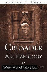 Crusader Archaeology: The Material Culture of the Latin East