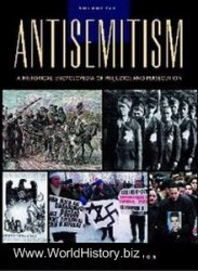 Antisemitism: A Historical Encyclopedia of Prejudice and Persecution