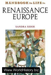 Handbook to life in Renaissance Europe
