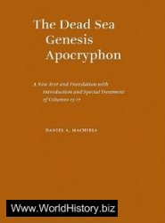 The Dead Sea Genesis Apocryphon: A New Text and Translation with Introduction and Special Treatment of Columns 13-17