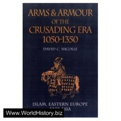 Arms & Armour of the Crusading Era, 1050-1350: Islam, Eastern Europe and Asia (Vol 2)