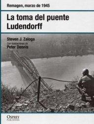 La Toma del Puente Ludendorff (Osprey Segunda Guerra Mundial №38)