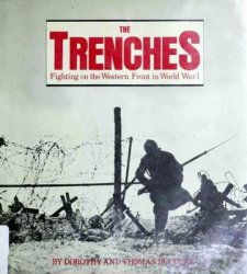 The Trenches: Fighting on the Western Front in World War I