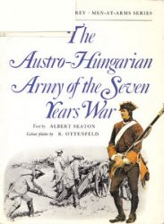 Osprey - Men at Arms 6 - The Austro-Hungarian Army of The Seven Years War
