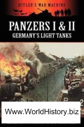 Panzers I & II: Germany's Light Tanks (Hitler's War Machine)