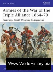 Armies of the War of the Triple Alliance 1864-1870 (Osprey Man-at-Arms 499)