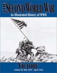 The Second World War: An Illustrated History of WWII - Victory Vol.9 (May 1945 - April 1946)