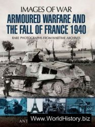 Armoured Warfare and the Fall of France (Images of War)