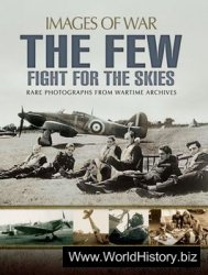 The Few: Fight for the Skies (Images of War)