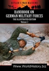 Handbook On German Military Forces - The Illustrated Edition - Volume 2 (Hitler's War Machine)