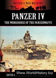Panzer IV: The Workhorse of the Panzerwaffe (Hitler's War Machine)