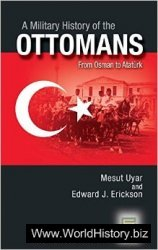 A Military History of the Ottomans, From Osman to Ataturk