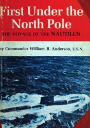 First Under the North Pole: The Voyage of the Nautilus