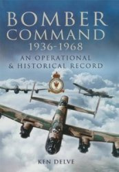 Bomber Command 1936-1968: An Operational & Historical Record