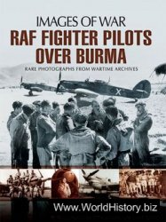 RAF Fighter Pilots Over Burma (Images of War)