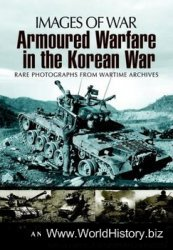 Armoured Warfare in the Korean War (Images of War)