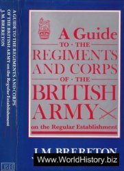 A Guide to the Regiments and Corps of the British Army on the Regular Establishment