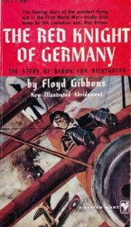 The Red Knight of Germany: The Story of Baron von Richthofen