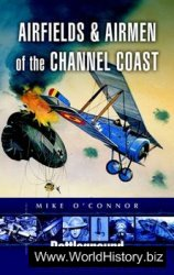 Airfields and Airmen of the Channel Coast (Battleground Europe)