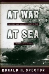 At War, at Sea: Sailors and Naval Combat in the Twentieth Century