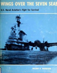 Wings Over the Seven Seas: U.S. Naval Aviation's Fight for Survival