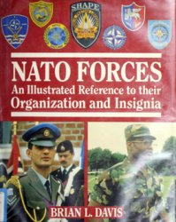 NATO Forces - An Illustrated Reference to Their Organization and Insignia