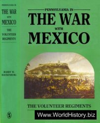 Pennsylvania in the War with Mexico: The Volunteer Regiments