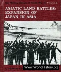Asiatic Land Battles: Expansion of Japan in Asia (The Military History of World War II vol.8)