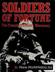 Soldiers of Fortune - The Twentieth Century Mercenary