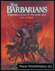The Barbarians. Warriors & Wars of the Dark Ages