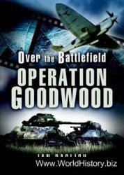 Operation Goodwood: Over The Battlefield