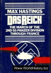 Das Reich: The March of the 2nd SS Panzer Division Through France